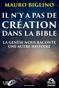 IL N Y A PAS DE CREATION DANS LA BIBLE - LA GENESE NOUS RACONTE UNE AUTRE HISTOIRE
