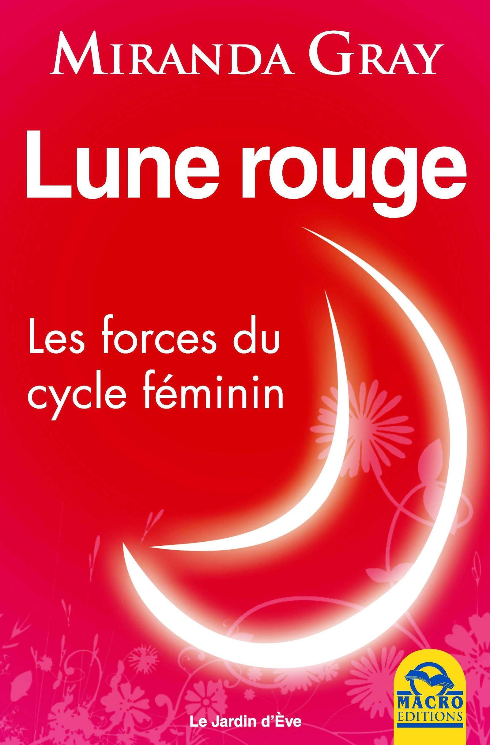 LUNE ROUGE - LES FORCES DU CYCLE FEMININ