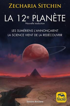 LA 12E PLANETE - LES SUMERIENS L'ANNONCAIENT, LA SCIENCE VIENT DE LA REDECOUVRIR