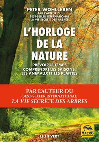 L HORLOGE DE LA NATURE - PREVOIR LE TEMPS  COMPRENDRE LES SAISONS  COMPRENDRE LES ANIMAUX ET LES PLA