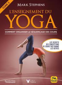 L ENSEIGNEMENT DU YOGA - COMMENT ORGANISER LE SEQUENCAGE DES COURS