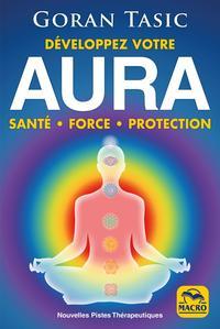 DEVELOPPEZ VOTRE AURA. - SANTE - FORCE - PROTECTION