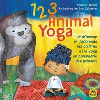 1 2 3 ANIMAL YOGA - JE M AMUSE ET J APPRENDS LES CHIFFRES ET LE YOGA EN COPAGNIE DES ANIMAUX