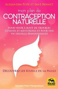 MON PLAN DE CONTRACEPTION NATURELLE - POUR VENIR A BOUT DE TROUBLES CUTANES ET MENSTRUELS ET POUR UN
