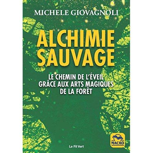 ALCHIMIE SAUVAGE - LE CHEMIN DE L'EVEIL PAR LA FORET