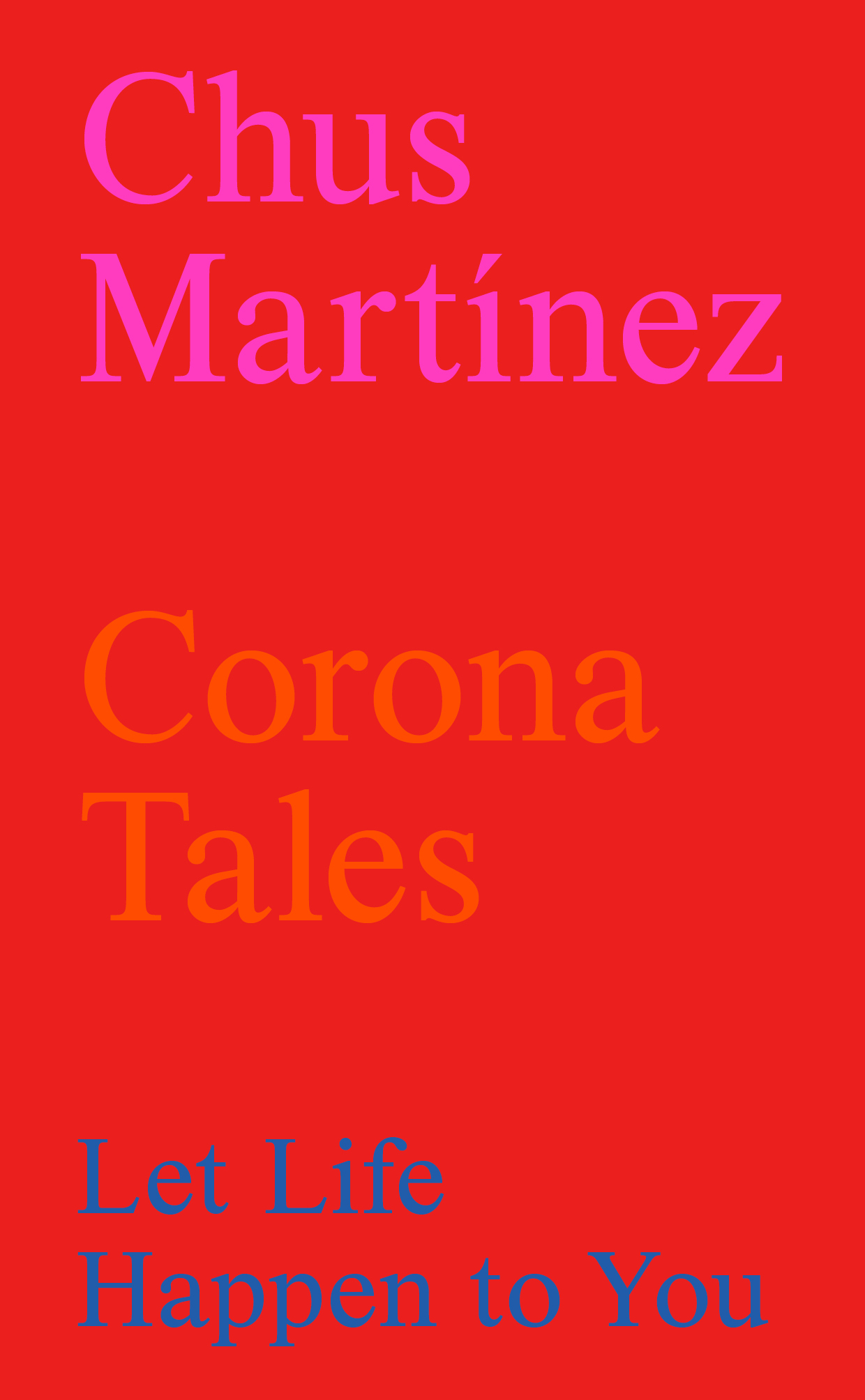 CORONA TALES - LET LIFE HAPPEN TO YOU