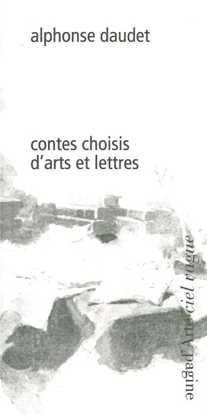 ALPHONSE DAUDET, CONTES CHOISIS D'ARTS ET LETTRES