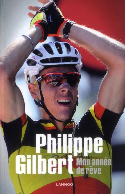 PHILIPPE GILBERT : MON ANNEE DE REVE