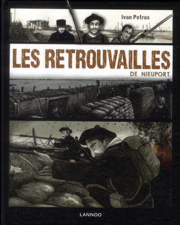 LES RETROUVAILLES DE NIEUPORT : BASE SUR QUATRE HISTOIRES VRAIES