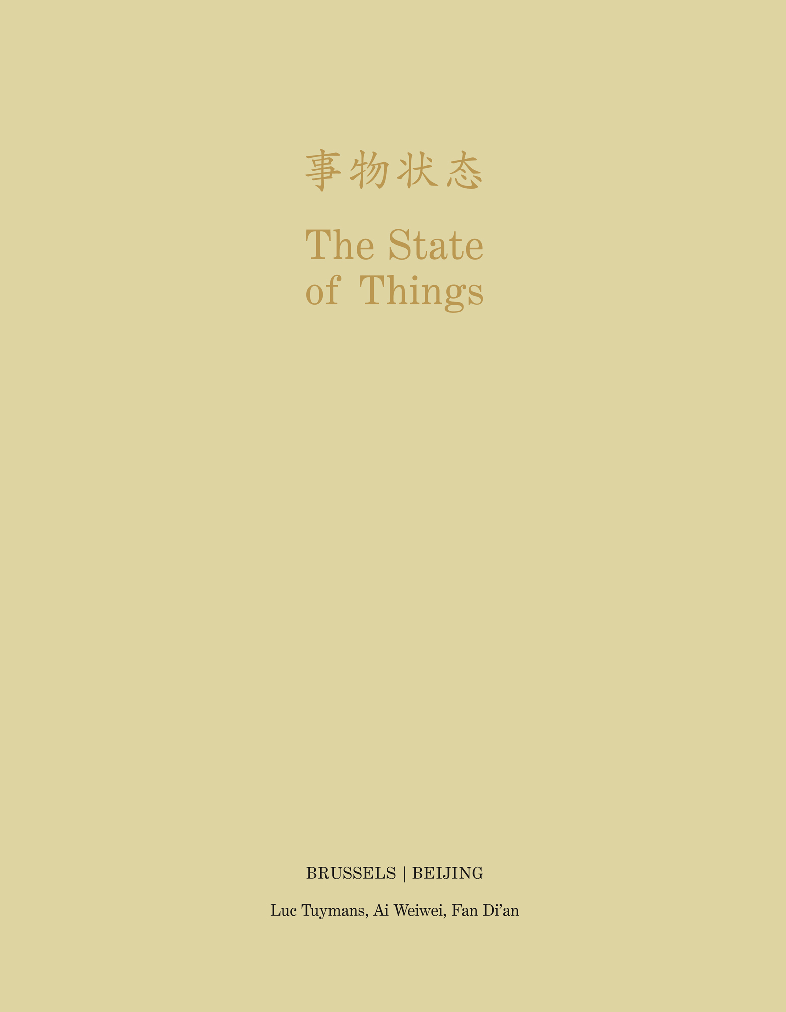 THE STATE OF THINGS ; BRUSSELS/BEIJING