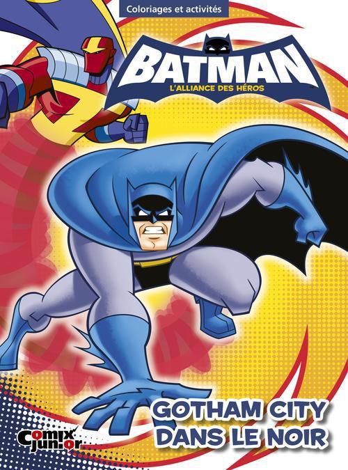 BATMAN : L'ALLIANCE DES HEROS - GOTHAM CITY DANS LE NOIR