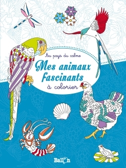 MES ANIMAUX FASCINANTS A COLORIER