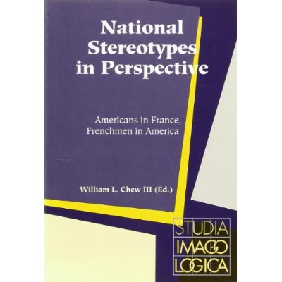 NATIONAL STEREOTYPES IN PERSPECTIVE: AMERICANS IN FRANCE, FRENCHMEN IN AMERICA