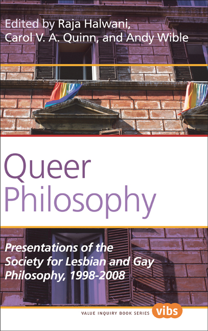 'QUEER PHILOSOPHY. PRESENTATIONS OF THE SOCIETY FOR LESBIAN AND GAY PHILOSOPHY, 1998-2008'