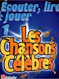 ECOUTER, LIRE & JOUER 1 - LES CHANSONS CELEBRES CLARINETTE