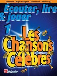 ECOUTER, LIRE & JOUER 1 - LES CHANSONS CELEBRES TROMPETTE / BUGLE / BARYTON / EUPHONIUM