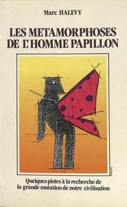 LES METAMORPHOSES DE L'HOMME PAPILLON