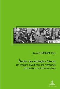 ETUDIER DES ECOLOGIES FUTURES