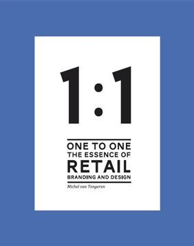 1 TO 1 THE ESSENCE OF RETAIL BRANDING AND DESIGN /ANGLAIS