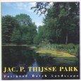 JAC. P. THIJSSE PARK: DESIGNED DUTCH LANDSCAPE /ANGLAIS