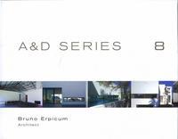 A & D SERIES 8. BRUNO ERPICUM ARCHITECT - BRUNO ERPICUM 1983-2008