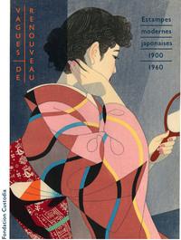 VAGUES DE RENOUVEAU - ESTAMPES JAPONAISES MODERNES 1900-1960