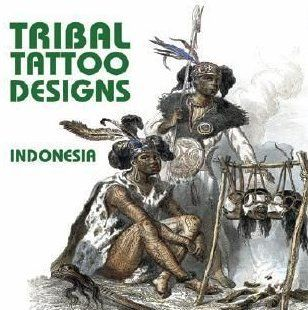 TRIBAL TATTOO DESIGNS FROM INDONESIA  + CD - + CD ROM