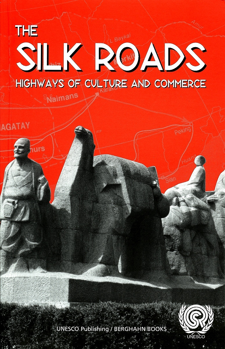 THE SILK ROADS HIGHWAYS OF CULTURE AND COMMERCE