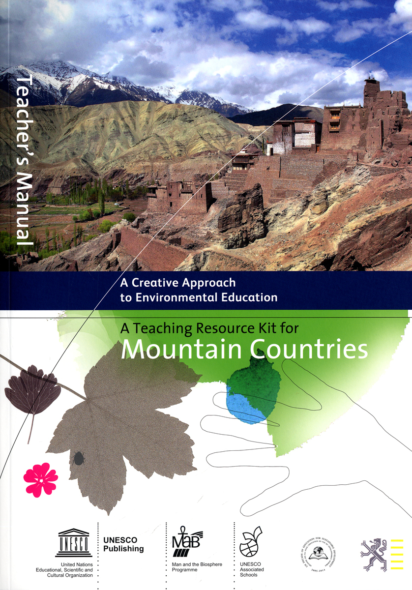 A TEACHING RESOURCE KIT FOR MOUNTAIN COUNTRIES - A CREATIVE APPROACH TO ENVIRO