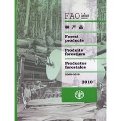 FAO YEARBOOK OF FOREST PRODUCTS 2006-2010. (FAO FORESTRY SERIES, 45)  (MULTILINGUAL EN/FR/ES/AR/CH)