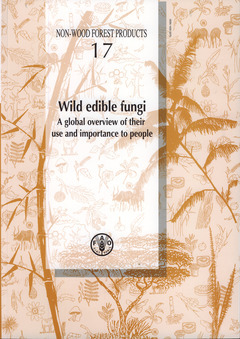 WILD EDIBLE FUNGI A GLOBAL OVERVIEW OF THEIR USE AND IMPORTANCE TO PEOPLE (NON-WOOD FOREST PRODUCTS,