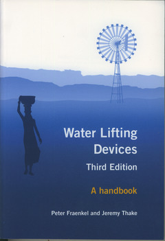 WATER LIFTING DEVICES. A HANDBOOK FOR USERS & CHOOSERS (3RD ED.)