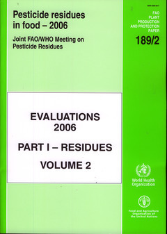 PESTICIDES RESIDUES IN FOOD. EVALUATIONS 2006. PART I - RESIDUES. VOLUME 2. JOINT FAO/WHO MEETING ON