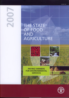 THE STATE OF FOOD AND AGRICULTURE 2007. PAYING FARMERS FOR ENVIRONMENTAL SERVICES (FAO AGRICULTURE S