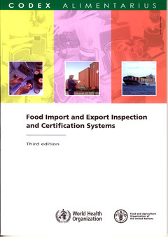 FOOD IMPORT & EXPORT INSPECTION & CERTIFICATIONS SYSTEMS. COMPLETE TEXTS, 3RD ED. (CODEX ALIMENTARIU