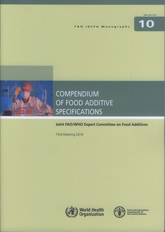 COMPENDIUM OF FOOD ADDITIVE SPECIFICATIONS. JOINT FAO/WHO EXPERT COMMITTEE ON FOOD ADDITIVES. 73RD M
