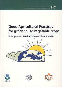 GOOD AGRICULTURAL PRACTICES FOR GREENHOUSE VEGETABLE CROPS: PRINCIPLES FOR MEDITERRANEAN CLIMATE ARE