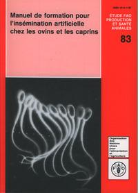 MANUEL DE FORMATION POUR L'INSEMINATION ARTIFICIELLE CHEZ LES OVINS ET LES CAPRINS ETUDE FAO PRODUCT