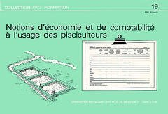 NOTIONS D'ECONOMIE ET DE COMPTABILITE A L'USAGE DES PISCICULTEURS COLLECTION FAO FORMATION N 19