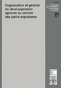 ORGANISATION ET GESTION DU DEVELOPPEMENTAGRICOLE AU SERVICE DES PETITS EXPLOITANTS ETUDE FAO DEVELOP