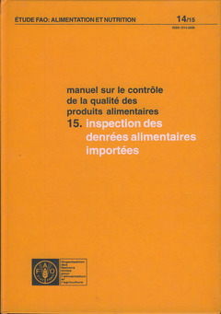 MANUEL SUR LE CONTROLE DE LA QUALITE DESPRODUITS ALIMENTAIRES 15 INSPECTION DES DENREES ALIMENTAIRES