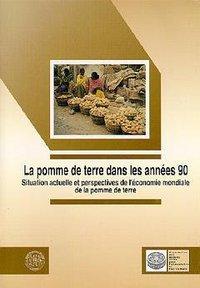 LA POMME DE TERRE DANS LES ANNEES 90 SITUATION ACTUELLE ET PERSPECTIVES DE L'ECONOMIE MONDIALE DE LA