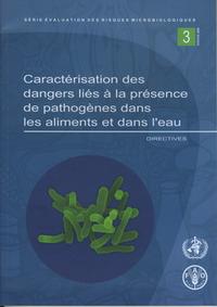 CARACTERISATION DES DANGERS LIES A LA PRESENCE DE PATHOGENES DANS LES ALIMENTS & DANS L'EAU (SERIE E