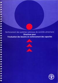 RENFORCEMENT DES SYSTEMES NATIONAUX DE CONTROLE ALIMENTAIRE DIRECTIVES POUR L'EVALUATION DES BESOINS
