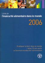 ETAT DE L'INSECURITE ALIMENTAIRE DANS LEMONDE 2006 ERADIQUER LA FAIM DANS LE MONDE BILAN 10 ANS APRE