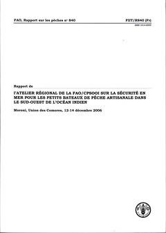 RAPPORT DE L'ATELIER REGIONAL DE LA FAO/ CPSOOI SUR LA SECURITE EN MER POUR LES PETITS BATEAUX DE PE