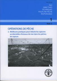 OPERATIONS DE PECHE 2 : MEILLEURES PRATIQUES POUR REDUIRE LES CAPTURES ACCIDENTELLES D'OISEAUX DE ME
