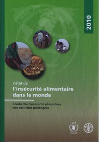 L'ETAT DE L'INSECURITE ALIMENTAIRE DANS LE MONDE 2010. COMBATTRE L'INSECURITE ALIMENTAIRE LORS DES C