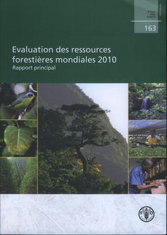 EVALUATION DES RESSOURCES FORESTIERES MONDIALES 2010. RAPPORT PRINCIPAL (ETUDE FAO : FORETS N. 163)