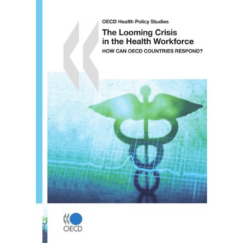 THE LOOMING CRISIS IN THE HEALTH WORKFORCE